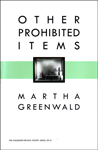 Other Prohibited Poems by Martha Greenwald
